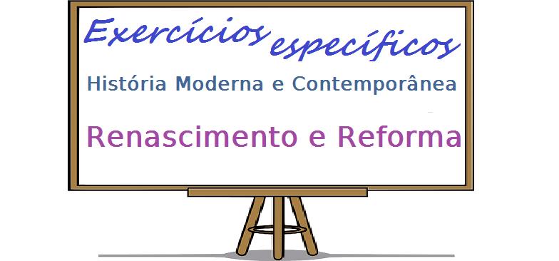 História Renascimento e Reforma enem vestibular