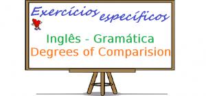 Inglês - Gramática Degrees of Comparision exercícios específicos enem vestibular