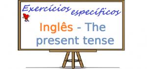 Exercícios de Inglês - The present tense. exercícios específicos enem vestibulares