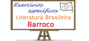 Exercícios de Literatura Brasileira - Barroco. exercícios específicos com gabarito enem vestibular