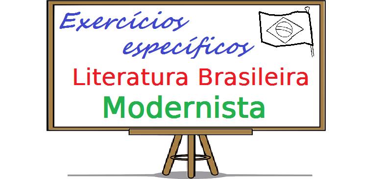 Exercícios de Literatura Brasileira - Modernista. exercícios específicos enem vestibulares