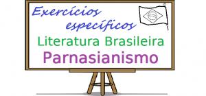 Exercícios de Literatura Brasileira - Parnasianismo. exercícios específicos enem vestibulares