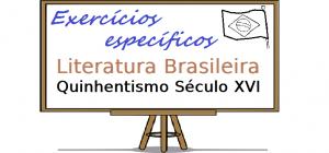 Literatura Brasileira Quinhentismo Século XVI exercícios específicos enem vestibulares
