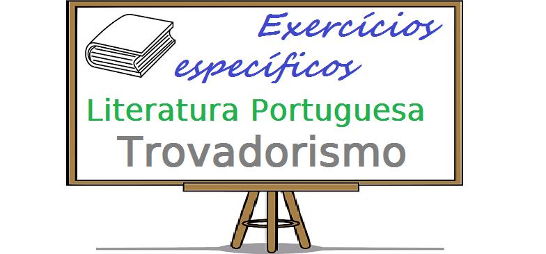 Literatura Portuguesa - Trovadorismo exercícios específicos vestibulares enem