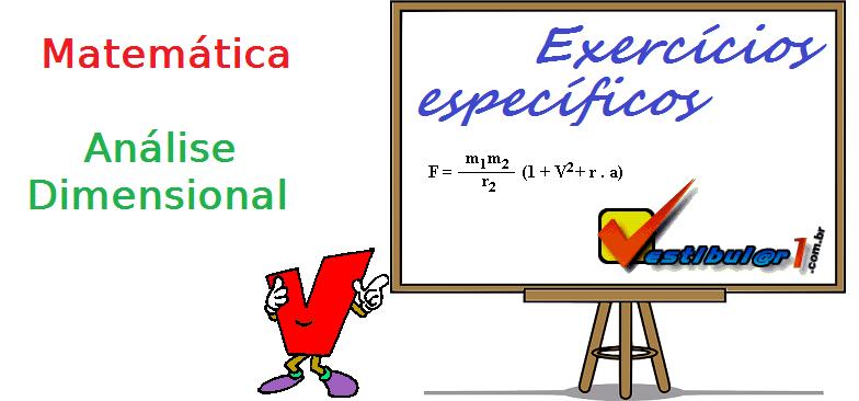 Exercícios de Matemática - Análise Dimensional. exercícios específicos com gabarito enem vestibular