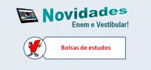Bolsas de Estudos, especial e novidades no Vestibular1 para vestibular