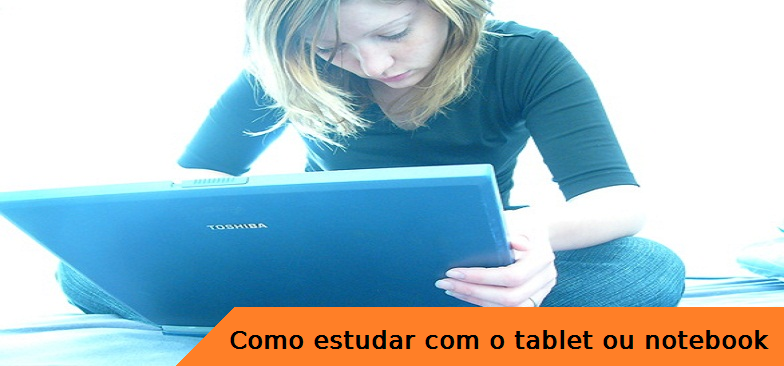 Como estudar com o Tablet ou Notebook, vestibular