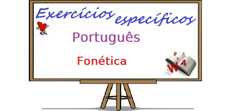 Exercícios específicos de Português - Fonética. enem vestibular