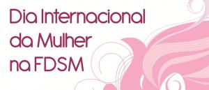 Dia Internacional da Mulher na FDSM, vestibular