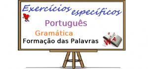Português - Gramática Formação das Palavras exercícios específicos vestibulares enem