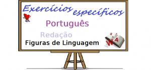 Português - Redação Figuras de Linguagem exercícios específicos enem vestibular