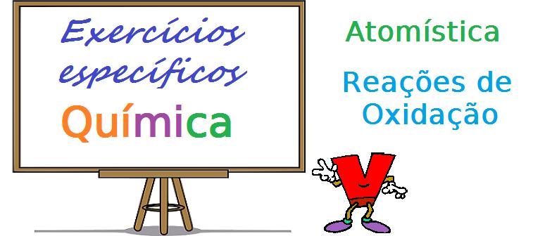 Química - Atomística Reações de Oxidação exercícios específicos com gabarito enem vestibular