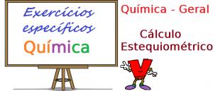Química Geral - Cálculo Estequiométrico, exercícios específicos vestibular enem