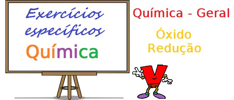 Química Geral - Óxido - Redução exercícios específicos vestibulares enem