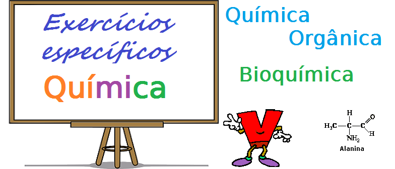 Química Orgânica Bioquímica exercícios específicos com gabarito enem vestibular