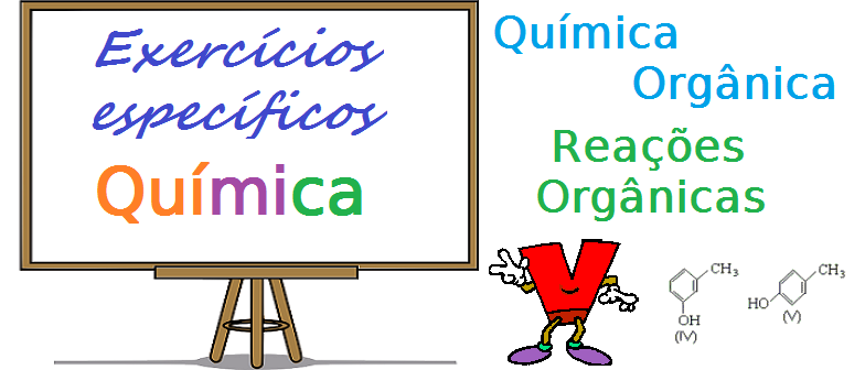 Química Orgânica Reações Orgânicas exercícios específicos com gabarito vestibular enem
