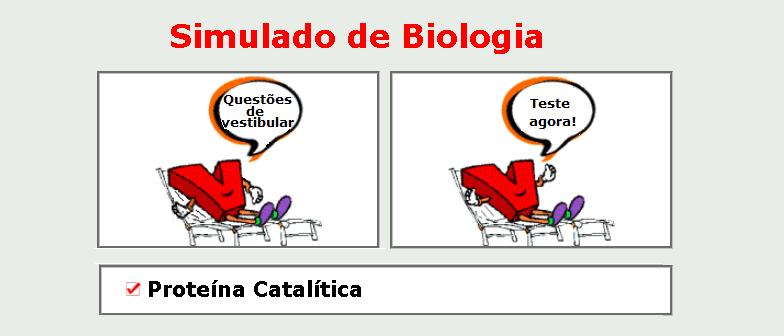 Biologia - Proteína Catalítica simulado com gabarito matéria espeíificia enem vestibular