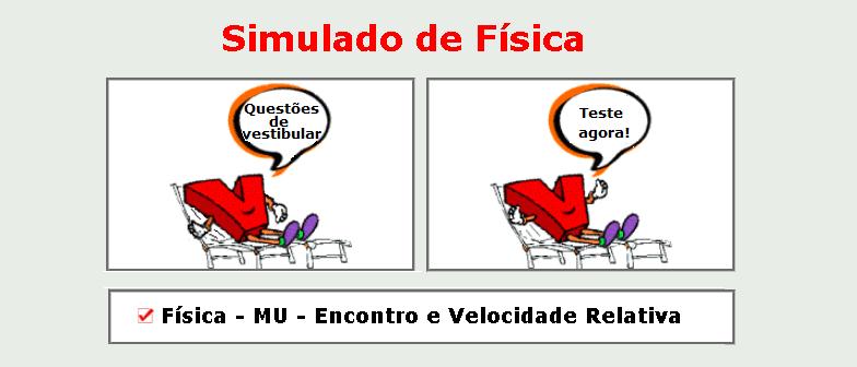 Física - MU - Encontro e Velocidade Relativa simulado com gabarito matérias específicas vestibulares enem