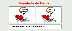 Física - Movimento Circular Uniforme II simulado de matérias específicas com gabarito vestibulares enem