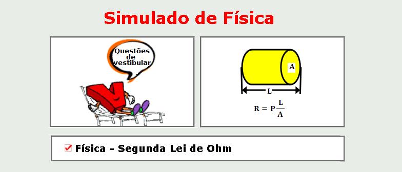 Física - Segunda Lei de Ohm simulado de matérias específicas com gabarito enem vestibular