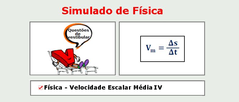 Física - Velocidade Escalar Média IV simulado de matérias específicas com gabarito enem vestibulares