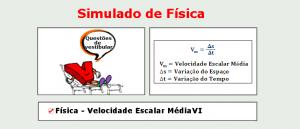 Física - Velocidade Escalar Média VI simulado de matérias específicas com gabarito enem vestibulares