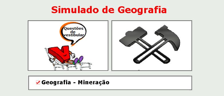 Geografia - Mineração simulado com gabarito matérias específicas enem vestibular