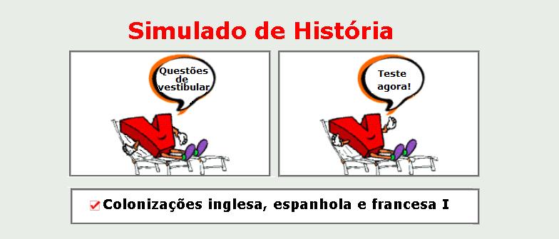 História - Colonizações inglesa, espanhola e francesa I simulado com gabarito matérias específicas