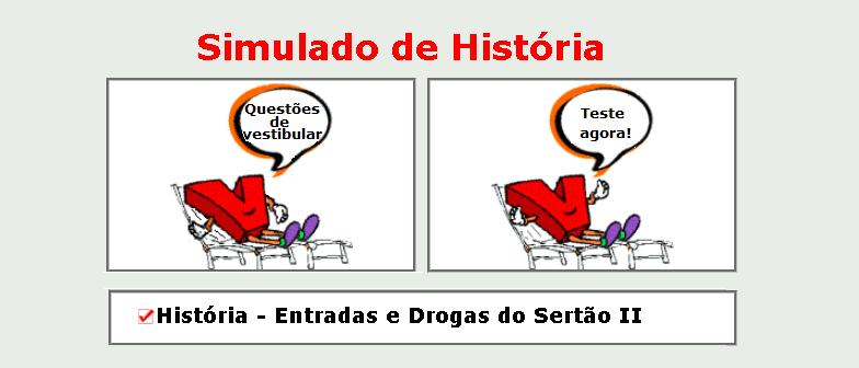 História - Entradas e Drogas do Sertão II simulado de matérias específicas com gabarito enem vestibular