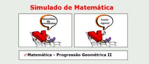 Matemática - Progressão Geométrica II simulado matérias específicas de matemática com gabarito enem vestibulares