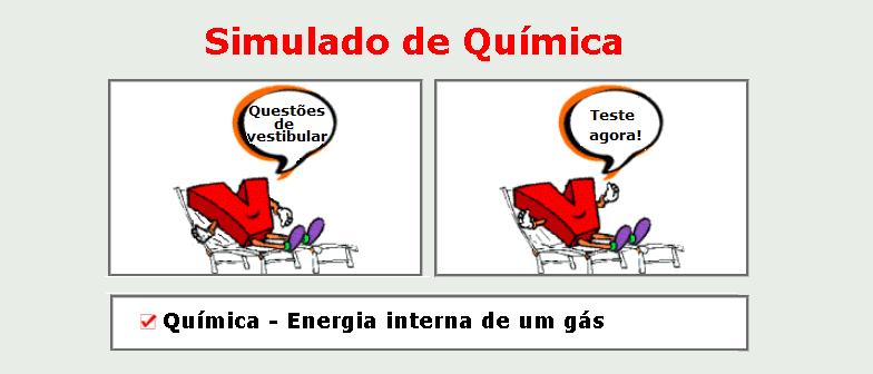 Química - Energia interna de um gás Simulado matérias específicas de Química com gabarito enem vestibular
