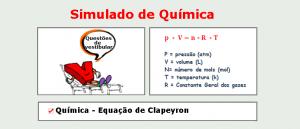 Química - Equação de Clapeyron. Simulado matérias específicas de Química com gabarito enem vestibular