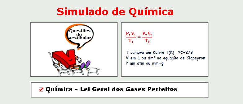 Química - Lei Geral dos Gases Perfeitos Simulado matérias específicas de Química com gabarito vestibular enem