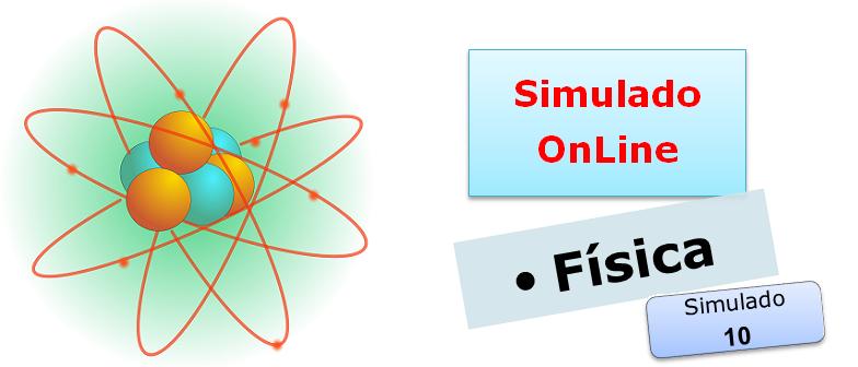 Simulado online de Física 10 Simulado online de Física com gabarito enem gabarito