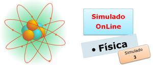 Simulado online de Física 03 Simulado online de Física com gabarito enem vestibulares