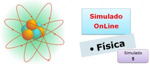 Simulado online de Física 05 Simulado online de Física com gabarito enem vestibulares