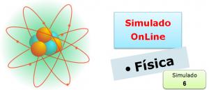 Simulado online de Física 06 Simulado online de Física com gabarito vestibulares enem