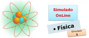Simulado online de Física 09 Simulado online de Física com gabarito vestibulares enem