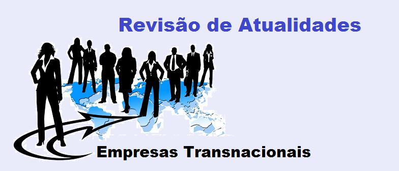 Empresas Transnacionais Revisão de Atualidades por Vestibular1