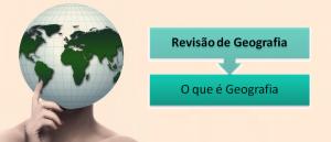 O que é Geografia Revisão de Geografia por Vestibular1