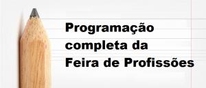 Programação completa da Feira de Profissões por Vestibular1