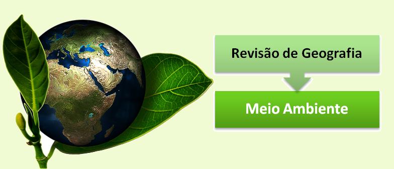 Revisão de Geografia: Meio Ambiente por Vestibular1