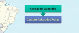 Revisão de Geografia: Características das Praias por Vestibular1