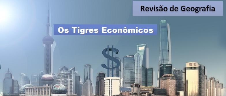 Revisão de Geografia: Os Tigres Econômicos por Vestibular1