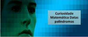 Curiosidade Matemática Datas palíndromas por Vestibular1