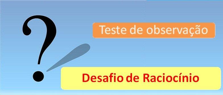 Desafio de Raciocínio 3 e Teste de observação por Vestibular1