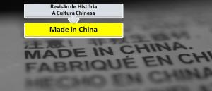 A Cultura Chinesa e Made in China Revisão de História Vestibular1