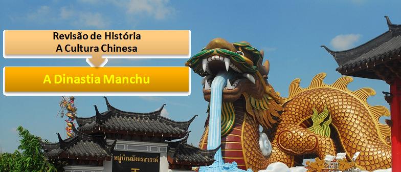 A Dinastia Manchu Revisão de História no Vestibular1