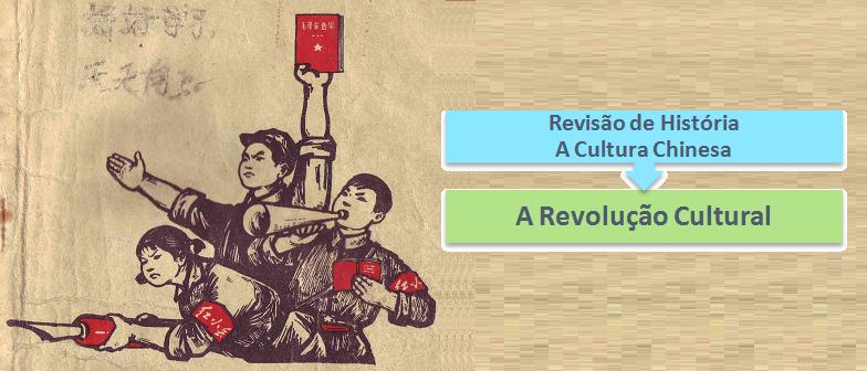 A Revolução Cultural na China Revisão de História por Vestibular1