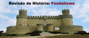 Feudalismo Europeu Revisão de História por Vestibular1